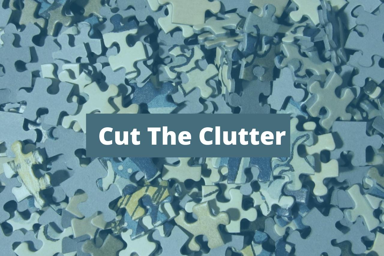 Cut The Clutter -1