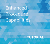 Enhanced Procedure Capabilities