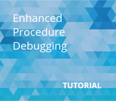 Enhanced Procedure Debugging