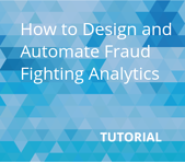 How to Design and Automate Fraud Fighting Analytics