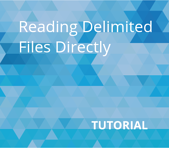 Reading Delimited Files Directly