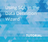 Using SQL in the Data Definition Wizard