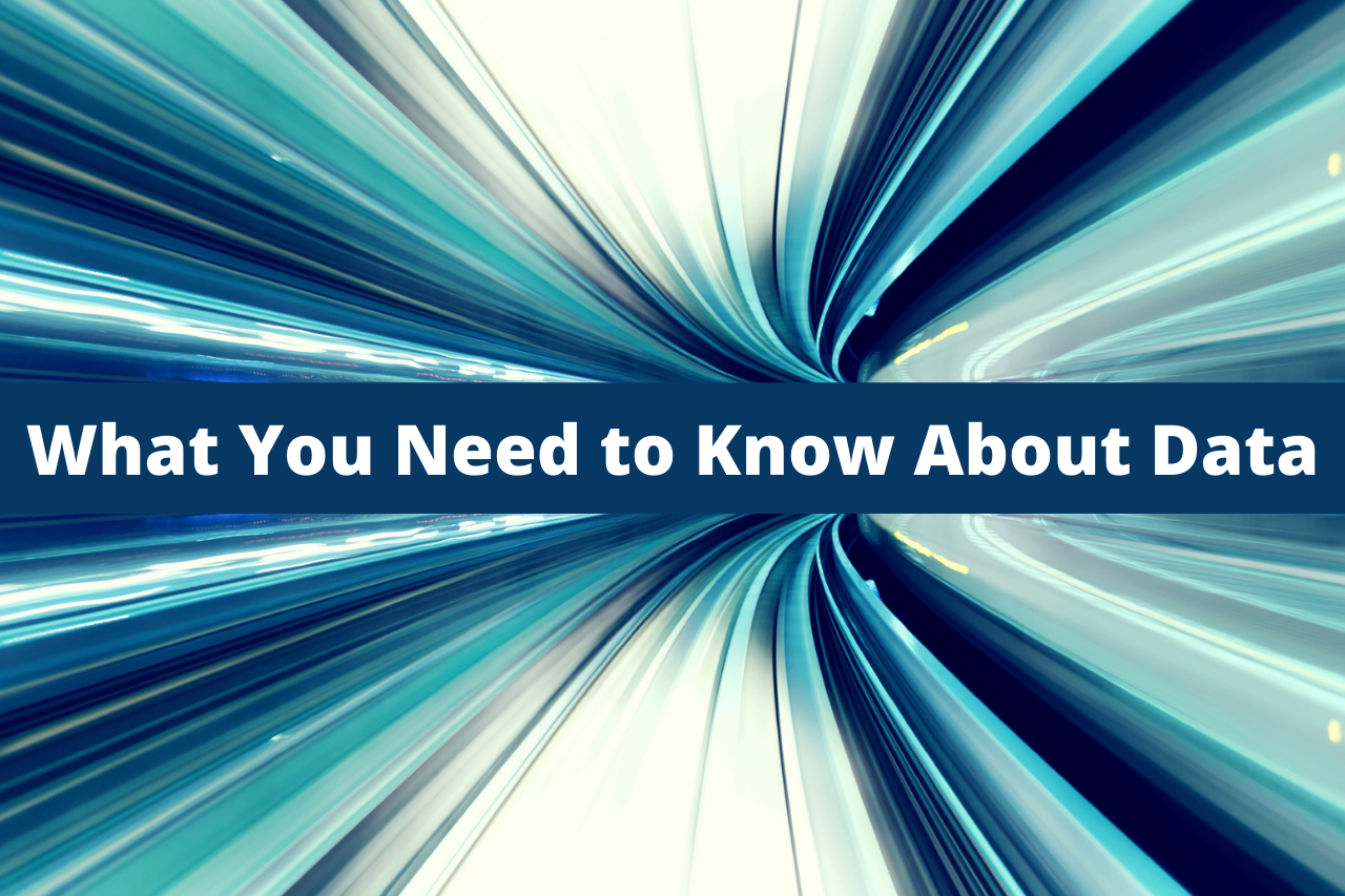 What You Need to Know About Data